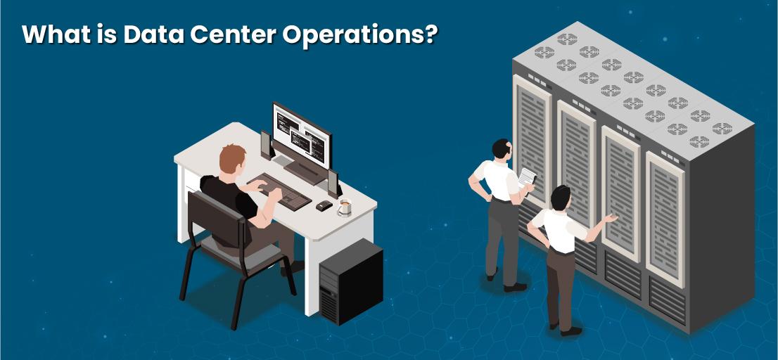 data center operations responsibilities
